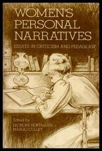 WOMEN'S PERSONAL NARRATIVES - Essays in Criticism and Pedagogy