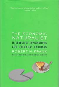 image of The Economic Naturalist In Search of Explanations for Everyday Enigmas