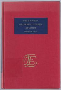 Sir Francis Drake Reuiued: Calling upon this Dull or Effeminate Age, to folowe his Noble Steps for Golde & Silver.