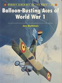 Balloon-Busting Aces of World War I.  Osprey Aircraft of the Aces series no. 66