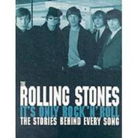 THE ROLLING STONES It's Only Rock 'n' Roll, the Stories Behind Every Song