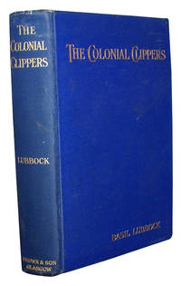 The Colonial Clippers by  Basil LUBBOCK - Hardcover - Second edition - 1921 - from Antiquates Ltd and Biblio.com