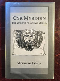 Cyr Myrddin The Coming Age of Merlin by Michael de Angelo - First Edition - 1979 - from Three Geese In Flight Celtic Books (SKU: 5286)