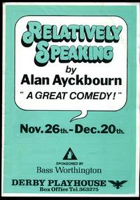 Relatively Speaking: Souvenir Theatre Programme Performed at Derby Playhouse, Derby by  Tessa Worsley in:] Directed by Christopher Honer  Ian Flintoff - 1980 - from Little Stour Books PBFA and Biblio.com