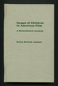 Images of Children in American Film: A Sociocultural Analysis