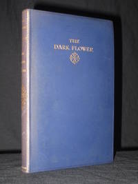 The Dark Flower: (The Works of John Galsworthy, Grove Edition: Volume 5)