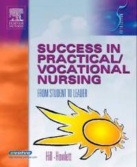Success in Practical/Vocational Nursing: From Student to Leader by Signe S. Hill RN  BSN  MA - Paperback - 2004-07-08 - from Books Express and Biblio.com