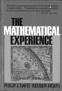 The mathematical experience. [The mathematical landscape; Unorthodoxies; The Chinese Remainder Theorem; Non-Cantorian Set Theory; The Euclid Myth; The Riemann Hypothesis; Why Should I Believe a Computer?; Four-Dimensional Intuition...]