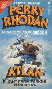 Perry Rhodan: Menace of Atomigeddon / Atlan #2 Flight From Tarkihl