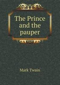 image of The Prince and the pauper. A tale for young people of all ages