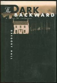 DARK BACKWARD A Novel of Suspense