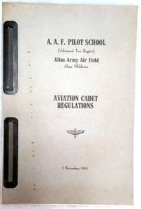 image of A.A.F. Pilot School (Advanced Two Engine) Altus Army Air Field, Altus, Oklahoma, Aviation Cadet Regulations