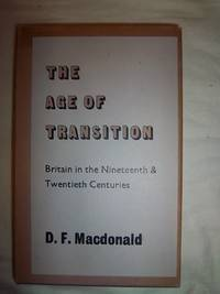 The Age of Transition: Britain in the Nineteenth and Twentieth Centuries