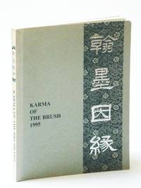 Karma of the brush: An exhibition of contemporary Chinese and Japanese calligraphy