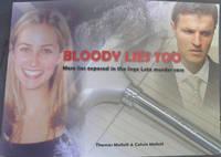Bloody  Lies  Too; More  lies  exposed  in  the  Inge  Lotz  murder  case