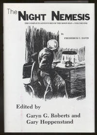 THE NIGHT NEMESIS: THE COMPLETE ADVENTURES OF THE MOON MAN-VOLUME ONE ... Edited by Garyn G....