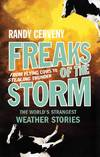 Freaks of the Storm: From Flying Cows to Stealing Thunder The World's Strangest Weather Stories