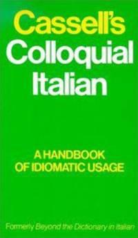 Cassell's Colloquial Italian: A Handbook of Idiomatic Usage
