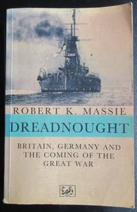 image of Dreadnought: Britain,Germany and the Coming of the Great War.
