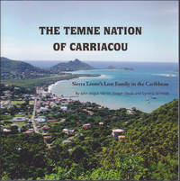 The Temne Nation of Carriacou : Sierra Leone's Lost Family in the Caribbean