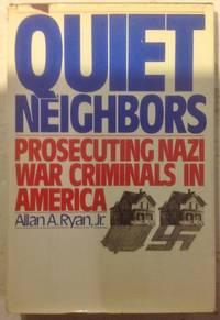 Quiet Neighbors: Prosecuting Nazi War Criminals in America