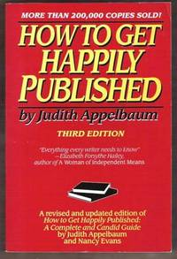 HOW TO GET HAPPILY PUBLISHED Third Edition