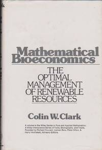 Mathematical Bioeconomics: The Optimal Management of Renewable Resources