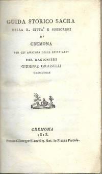 Guida storico sacra della R. Citta e Sobborghi di Cremona