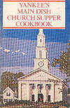Yankee's Main Dish Church Supper Cookbook