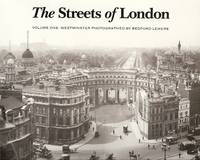 THE STREETS OF LONDON : Volume One : Westminster Photographed by Bedford Lemere