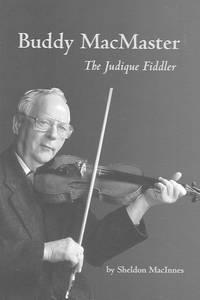 Buddy MacMaster: the Judique Fiddler