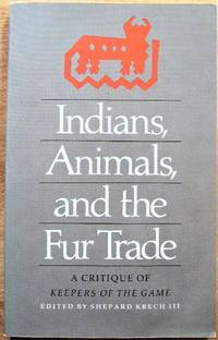 image of Indians, Animals, and the Fur Trade