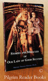 Stories and Miracles of Our Lady of Good Success. Book Two.
