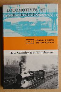 Locomotives at the Grouping. No. 2. London & North Eastern Railway.