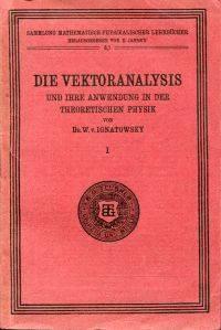 Die Vektoranalysis und ihre Anwendung in der theoretischen Physik.