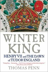 Winter King : Henry VII and the Dawn of Tudor England