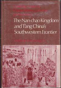 The Nan-chao Kingdom and T'ang China's Southwestern Frontier