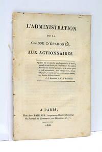 L'Administration de la Caisse d'Épargnes, aux Actionnaires.