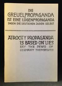 Die Greuelpropaganda ist eine Lugenpropaganda sagen die Deutschen Juden selbst; Atrocity Propaganda is based on Lies say the Jews of Germany Themselves.