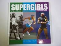 image of Supergirls. 40 Years of Glamour and Athleticism in Women's Professional Tennis.
