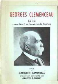 Georges clemenceau sa vie racontée a la jeunesse francaise