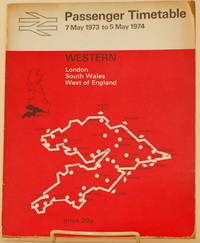 image of PASSENGER TIMETABLE 7 May 1973 to 5 May 1974 Western; London, South Wales,  West of England