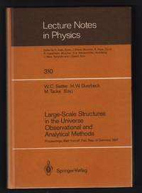 Large-Scale Structures in the Universe Observational and Analytical Methods: Proceedings of a Workshop, Held at the Physikzentrum Bad Honnef, Fed. Rep. of Germany, December 9–12, 1987 [Lecture Notes in Physics 310]