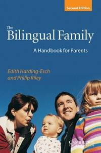 The Bilingual Family : A Handbook for Parents