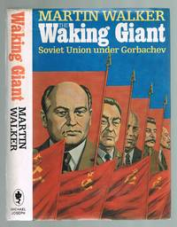 The Waking Giant: Soviet Union Under Gorbachev by  Martin Walker  - 1st Edition  - 1986  - from Andrew James Books (SKU: 004784)