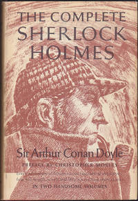 The Complete Sherlock Holmes. With a preface by Christopher Morley. In Two  Handsome Volumes