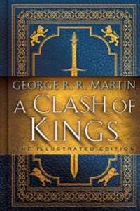 image of A Clash of Kings: The Illustrated Edition: A Song of Ice and Fire: Book Two