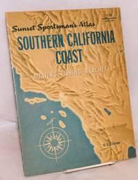 image of Sunset Sportsman's Atlas: Southern California coast; boating.fishing.beaches