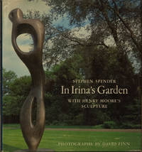 In Irina's Garden _ With Henry Moore's Sculpture by  David (Photo)  Stephen; Finn - Hardcover - Cloth/dust jacket  Quarto - 1986 - from San Francisco Book Company (SKU: 65464)
