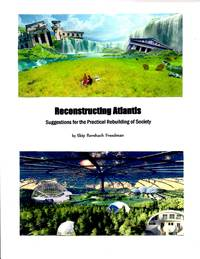 Reconstructing Atlantis by Skip Rorshach Freedman - Paperback - First Edition - 2017 - from Frank Mosher and Biblio.co.uk